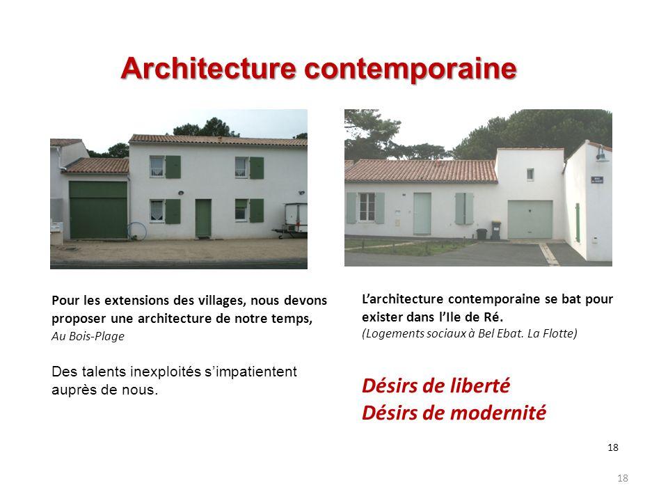 18 Pour les extensions des villages, nous devons proposer une architecture de notre temps, Au Bois-Plage Des talents inexploités s'impatientent auprès