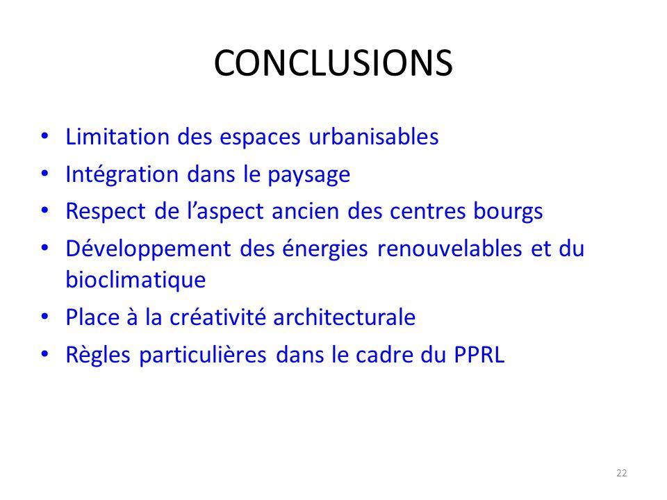 CONCLUSIONS Limitation des espaces urbanisables Intégration dans le paysage Respect de l'aspect ancien des centres bourgs Développement des énergies r
