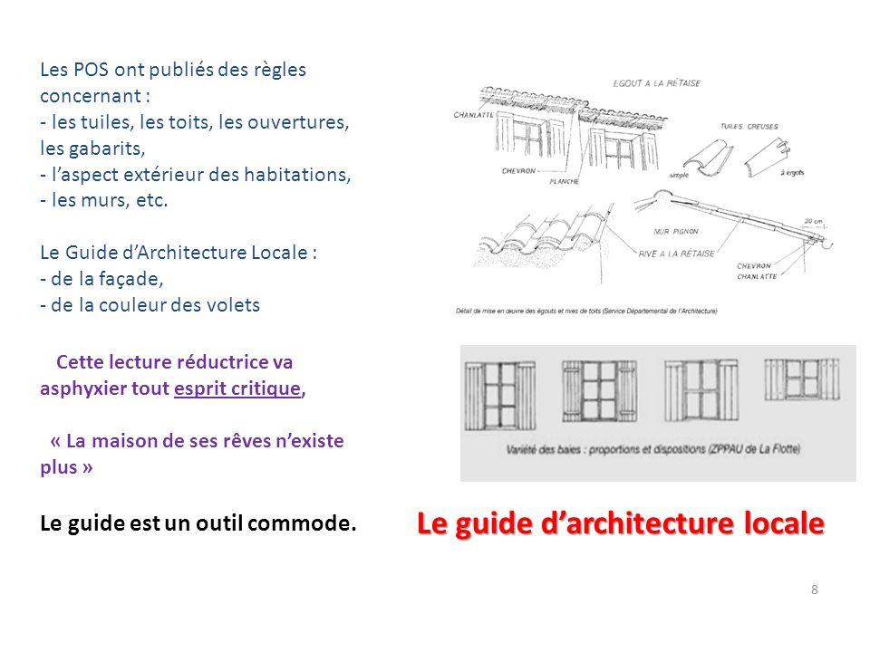 8 Les POS ont publiés des règles concernant : - les tuiles, les toits, les ouvertures, les gabarits, - l'aspect extérieur des habitations, - les murs,