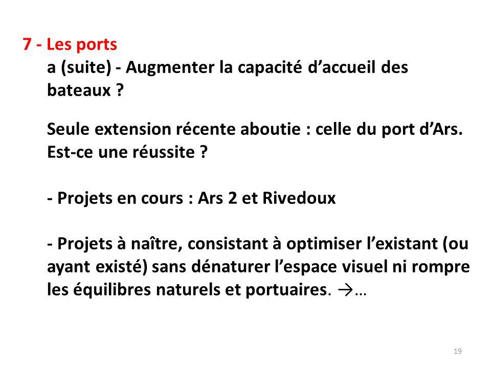 7 - Les ports a (suite) - Augmenter la capacité d'accueil des bateaux .