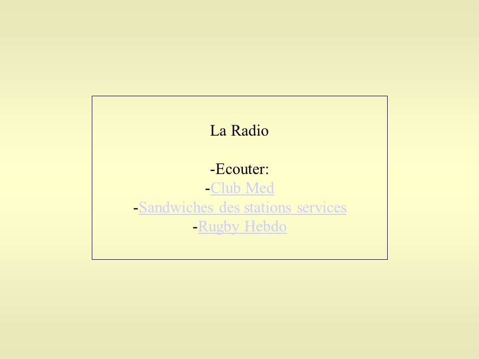 La Radio -Ecouter: -Club MedClub Med -Sandwiches des stations servicesSandwiches des stations services -Rugby HebdoRugby Hebdo