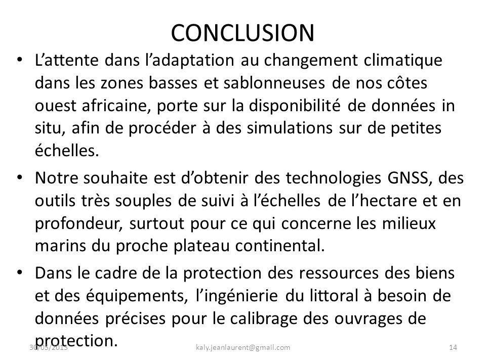 CONCLUSION L'attente dans l'adaptation au changement climatique dans les zones basses et sablonneuses de nos côtes ouest africaine, porte sur la disponibilité de données in situ, afin de procéder à des simulations sur de petites échelles.