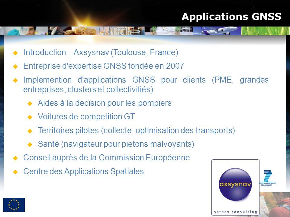 Applications GNSS  Introduction – Axsysnav (Toulouse, France)  Entreprise d'expertise GNSS fondée en 2007  Implemention d'applications GNSS pour cl