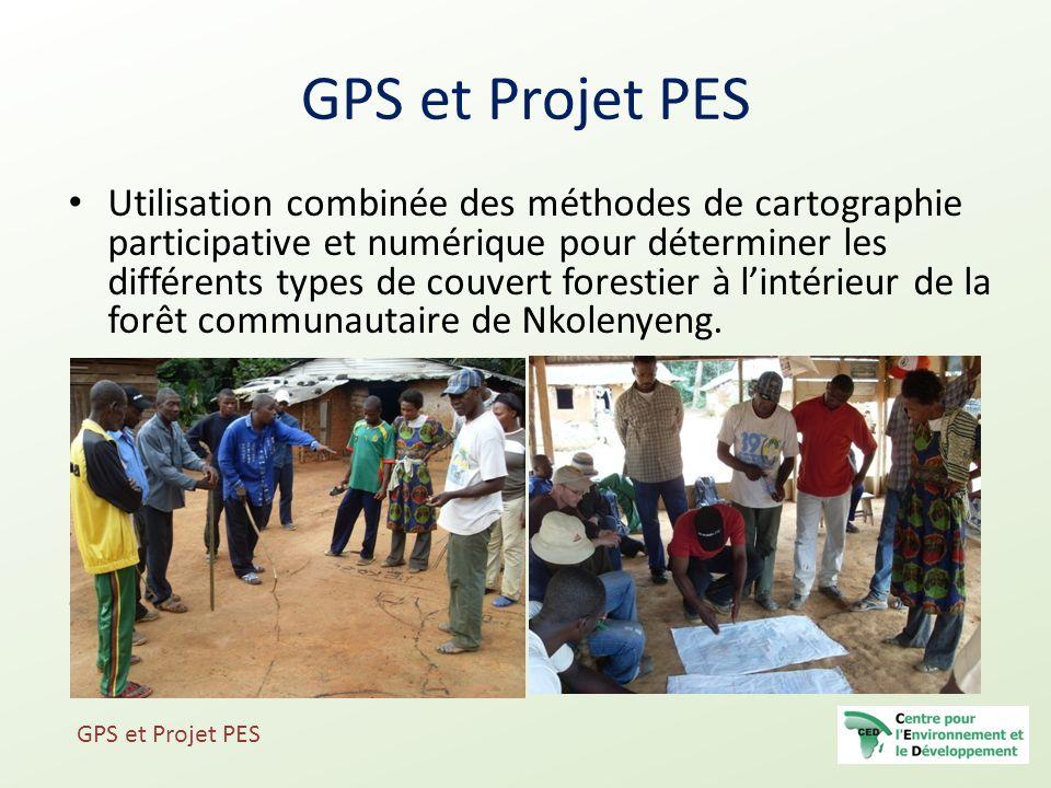 GPS et Projet PES Utilisation combinée des méthodes de cartographie participative et numérique pour déterminer les différents types de couvert foresti