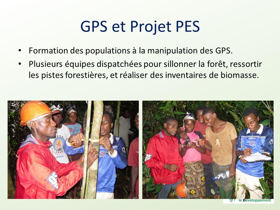 GPS et Projet PES Formation des populations à la manipulation des GPS. Plusieurs équipes dispatchées pour sillonner la forêt, ressortir les pistes for