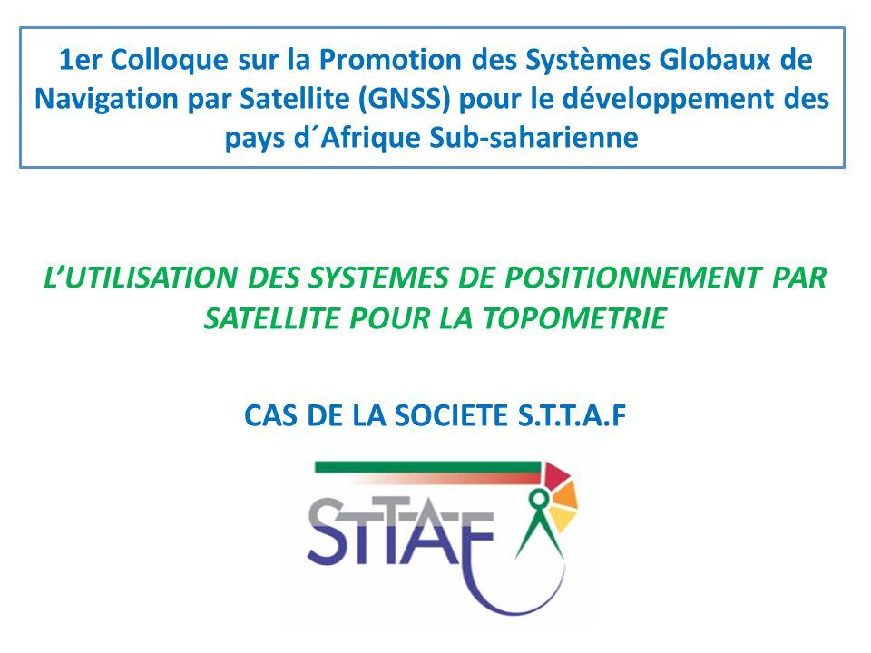 1er Colloque sur la Promotion des Systèmes Globaux de Navigation par Satellite (GNSS) pour le développement des pays d´Afrique Sub-saharienne L'UTILIS