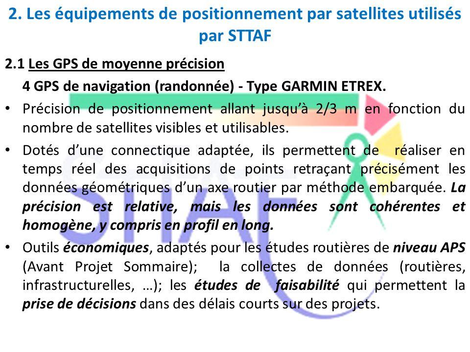 2. Les équipements de positionnement par satellites utilisés par STTAF 2.1 Les GPS de moyenne précision 4 GPS de navigation (randonnée) - Type GARMIN