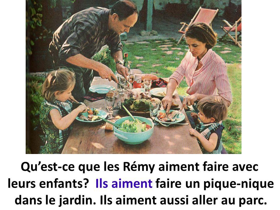 Qu'est-ce que les Rémy aiment faire avec leurs enfants.