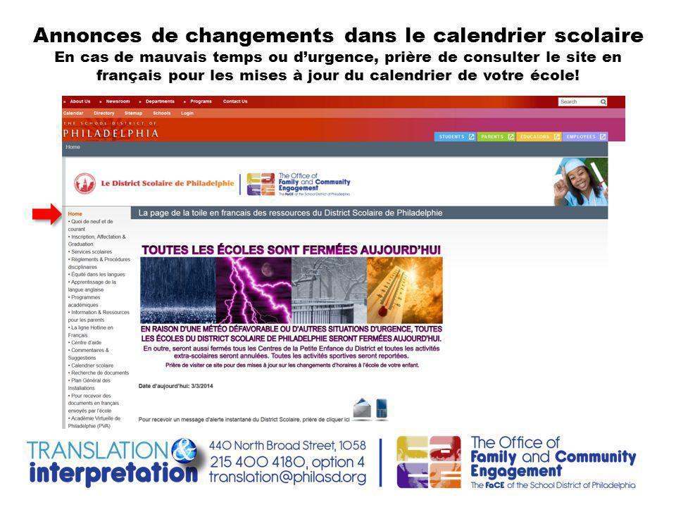 Annonces de changements dans le calendrier scolaire En cas de mauvais temps ou d'urgence, prière de consulter le site en français pour les mises à jour du calendrier de votre école!