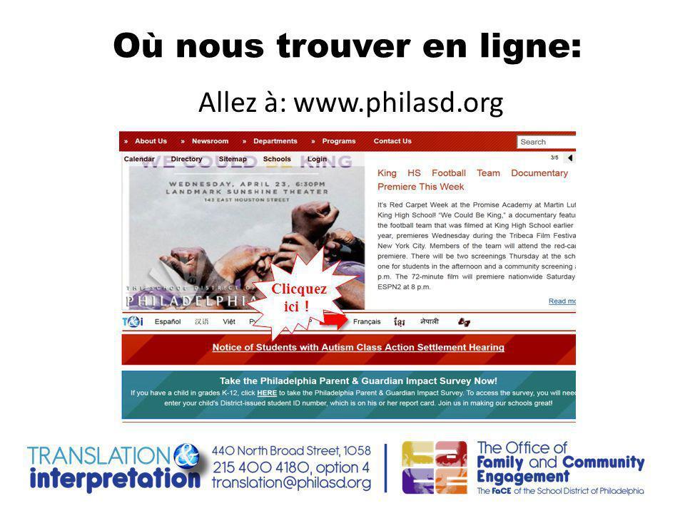Où nous trouver en ligne: Allez à: www.philasd.org Clicquez ici !