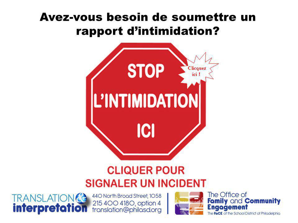 Avez-vous besoin de soumettre un rapport d'intimidation? Clicquez ici !