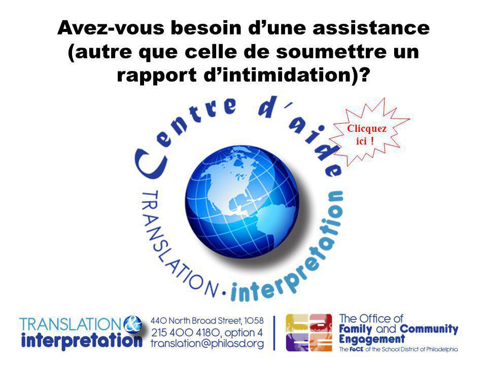 Avez-vous besoin d'une assistance (autre que celle de soumettre un rapport d'intimidation).