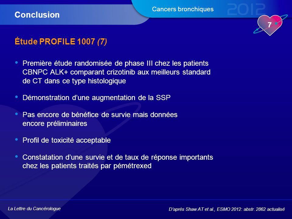 La Lettre du Cancérologue 7 Cancers bronchiques Étude PROFILE 1007 (7) Première étude randomisée de phase III chez les patients CBNPC ALK+ comparant c