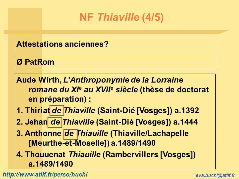 http://www.atilf.fr eva.buchi@atilf.fr http://www.atilf.fr/perso/buchi NF Thiaville (4/5) Attestations anciennes.