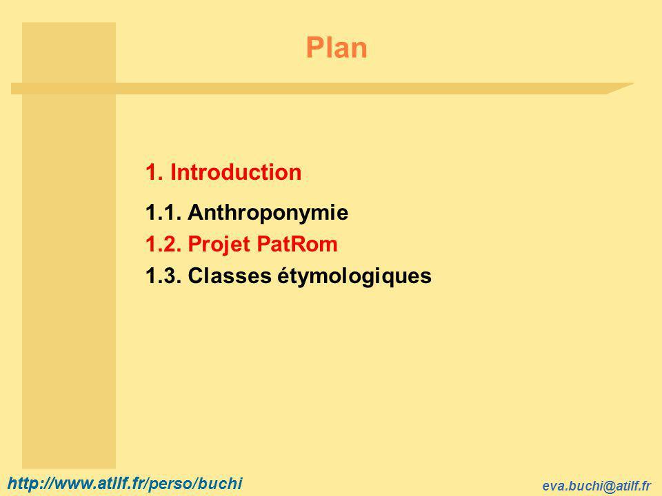 http://www.atilf.fr eva.buchi@atilf.fr http://www.atilf.fr/perso/buchi Plan 1.