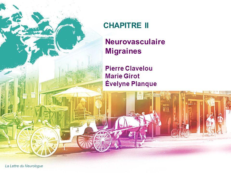 14 Neurovasculaire Migraines Pierre Clavelou Marie Girot Évelyne Planque CHAPITRE II La Lettre du Neurologue