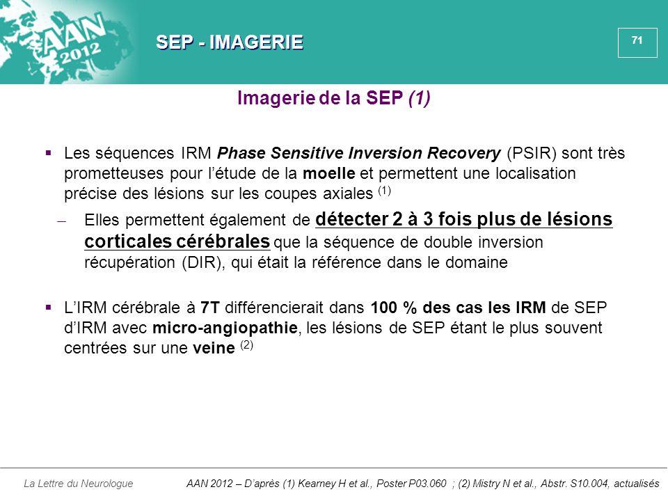 71 SEP - IMAGERIE  Les séquences IRM Phase Sensitive Inversion Recovery (PSIR) sont très prometteuses pour l'étude de la moelle et permettent une loc