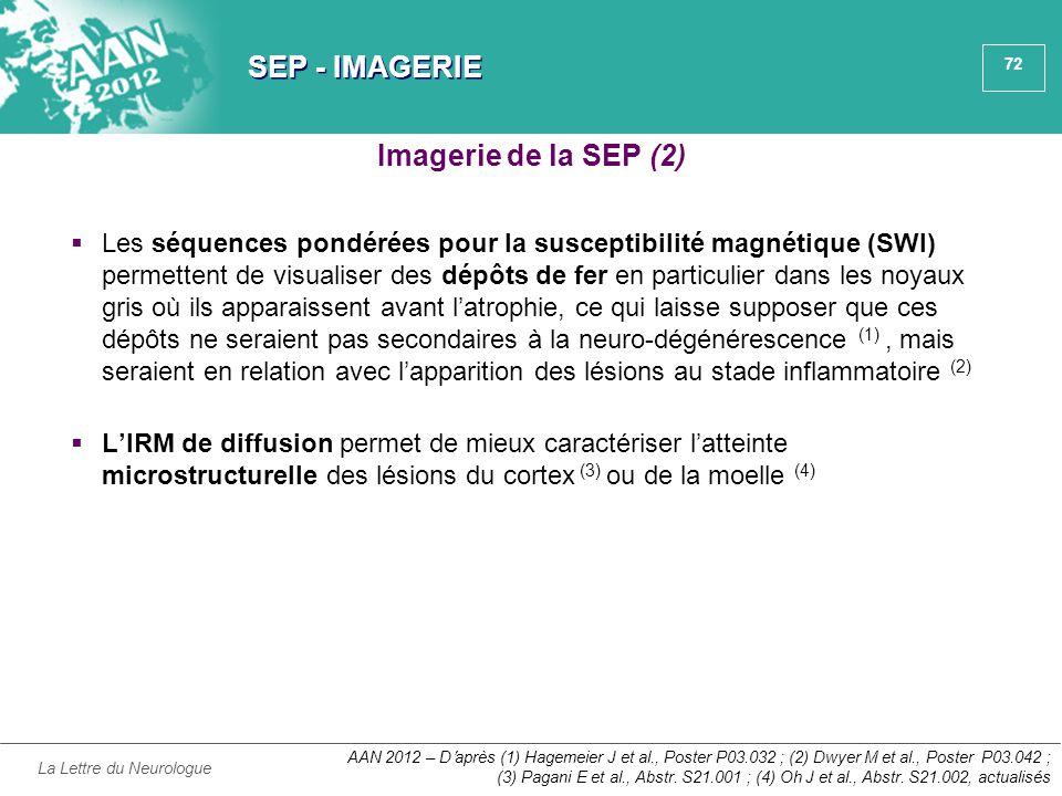 72 SEP - IMAGERIE  Les séquences pondérées pour la susceptibilité magnétique (SWI) permettent de visualiser des dépôts de fer en particulier dans les