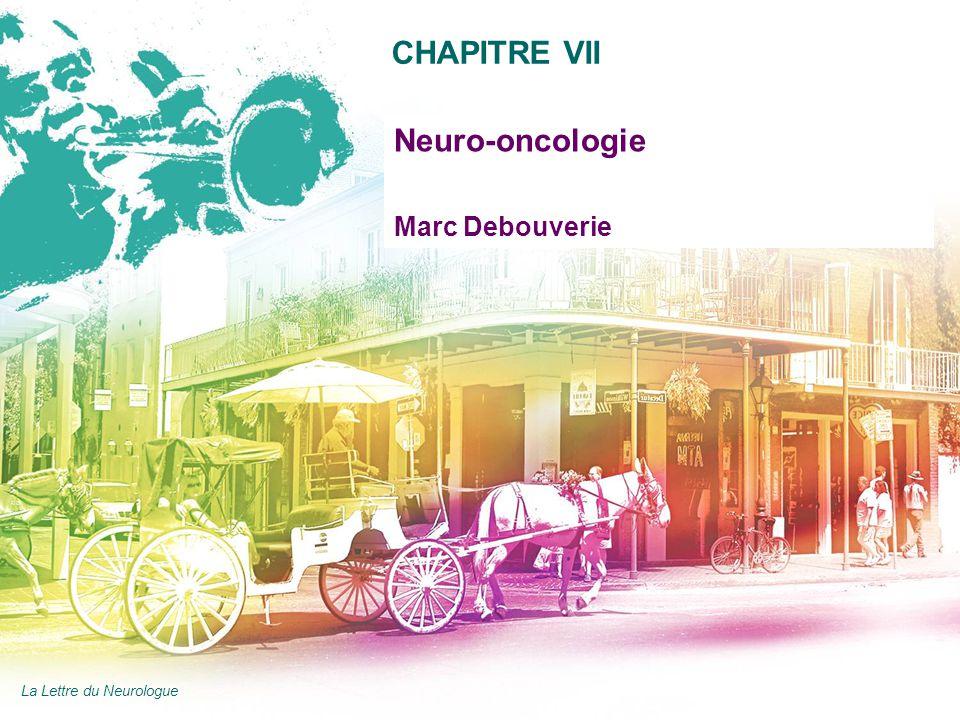 AAN 2011 CHAPITRE VII Neuro-oncologie Marc Debouverie La Lettre du Neurologue