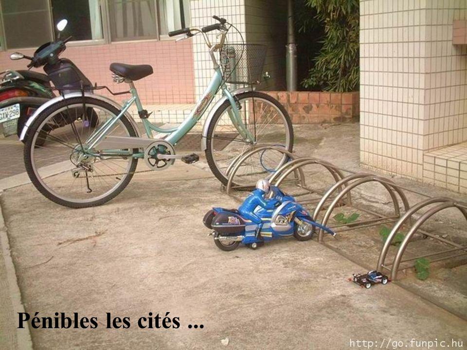Pénibles les cités...