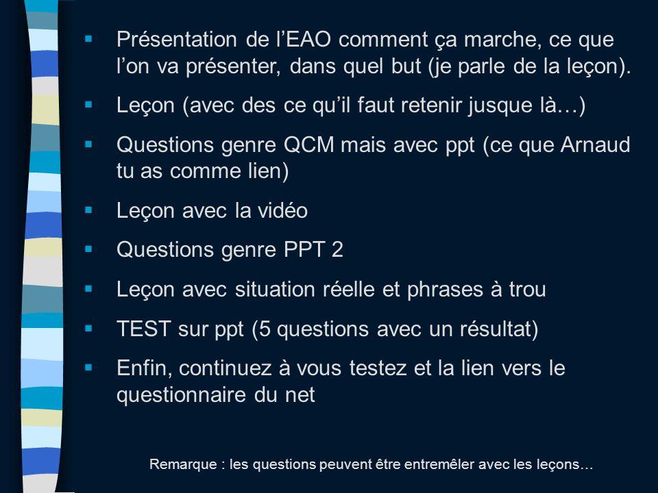  Présentation de l'EAO comment ça marche, ce que l'on va présenter, dans quel but (je parle de la leçon).