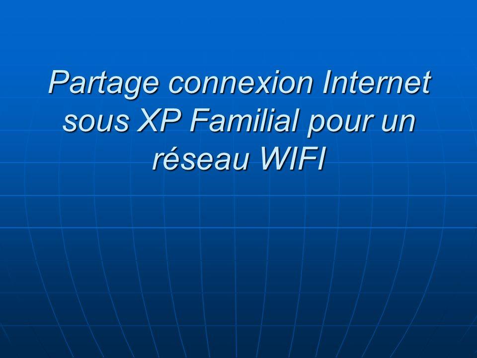 Partage connexion Internet sous XP Familial pour un réseau WIFI