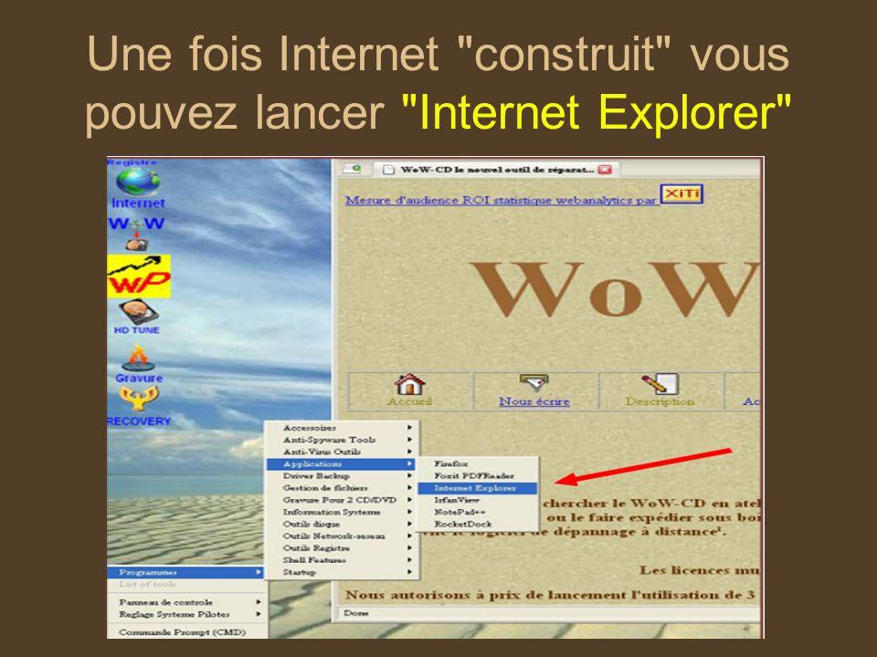 Une fois Internet construit vous pouvez lancer Internet Explorer