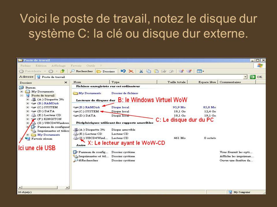 Voici le poste de travail, notez le disque dur système C: la clé ou disque dur externe.