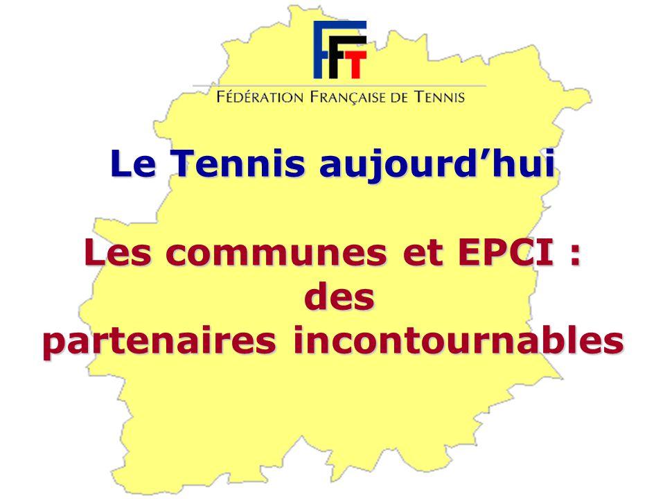 Le Tennis aujourd'hui Les communes et EPCI : des partenaires incontournables