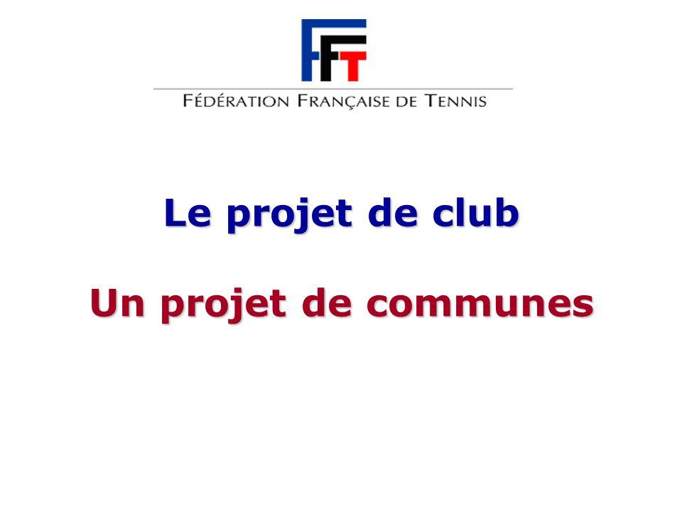 Le projet de club Un projet de communes