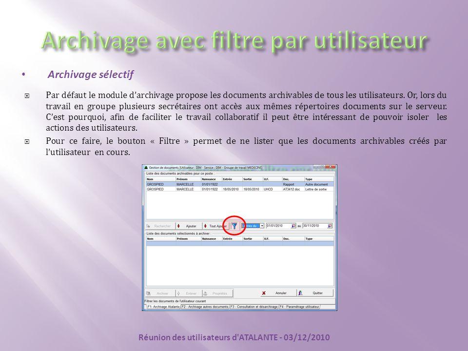 Archivage sélectif  Par défaut le module d'archivage propose les documents archivables de tous les utilisateurs. Or, lors du travail en groupe plusie
