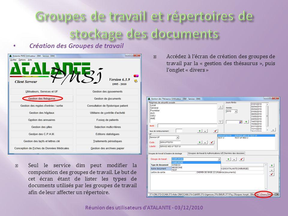  Accédez à l'écran de création des groupes de travail par la « gestion des thésaurus », puis l'onglet « divers »  Seul le service dim peut modifier la composition des groupes de travail.