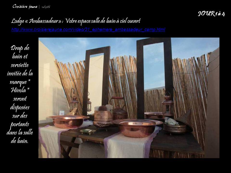 Lodge « Ambassadeur » : Votre espace salle de bain à ciel ouvert http://www.croisierejaune.com/video/31_ephemere_ambassadeur_camp.html JOUR 1 à 4 Drap de bain et serviette invitée de la marque Himla seront disposées sur des portants dans la salle de bain.