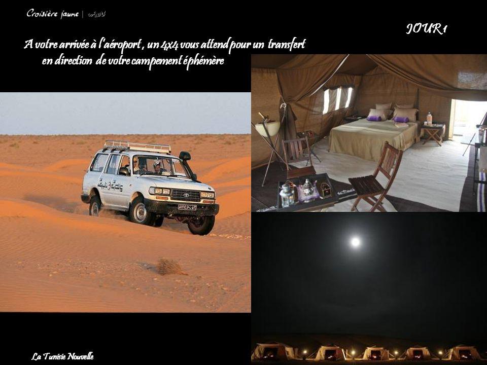 4 A votre arrivée à l'aéroport, un 4x4 vous attend pour un transfert en direction de votre campement éphémère La Tunisie Nouvelle JOUR 1