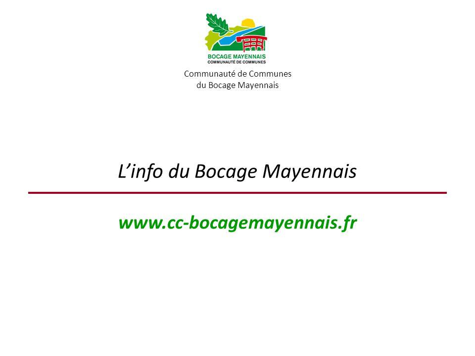 L'info du Bocage Mayennais Communauté de Communes du Bocage Mayennais www.cc-bocagemayennais.fr