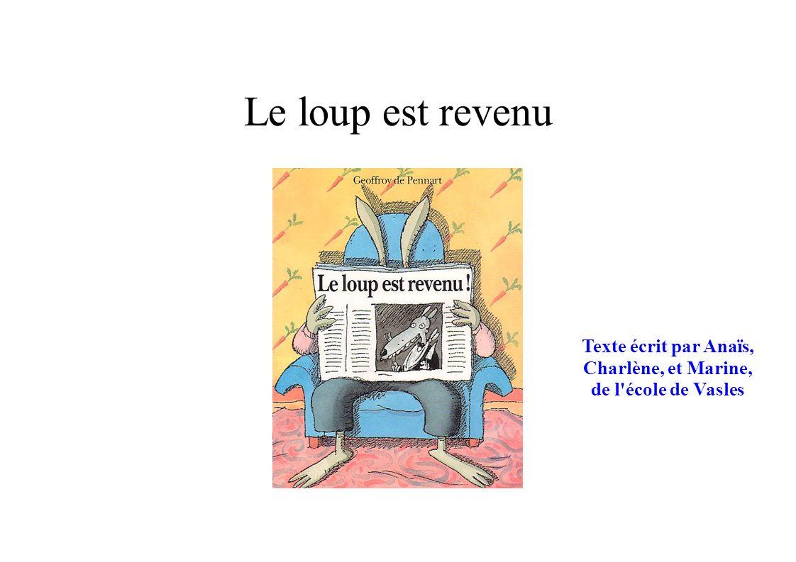 Le loup est revenu Texte écrit par Anaïs, Charlène, et Marine, de l école de Vasles