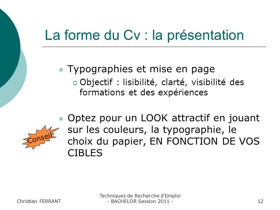 Christian FERRANT Techniques de Recherche d'Emploi - BACHELOR Session 2011 -12 La forme du Cv : la présentation Typographies et mise en page  Objecti