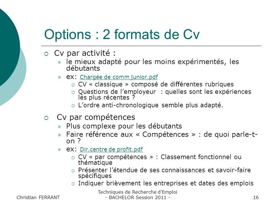 Christian FERRANT Techniques de Recherche d'Emploi - BACHELOR Session 2011 -16 Options : 2 formats de Cv  Cv par activité : le mieux adapté pour les