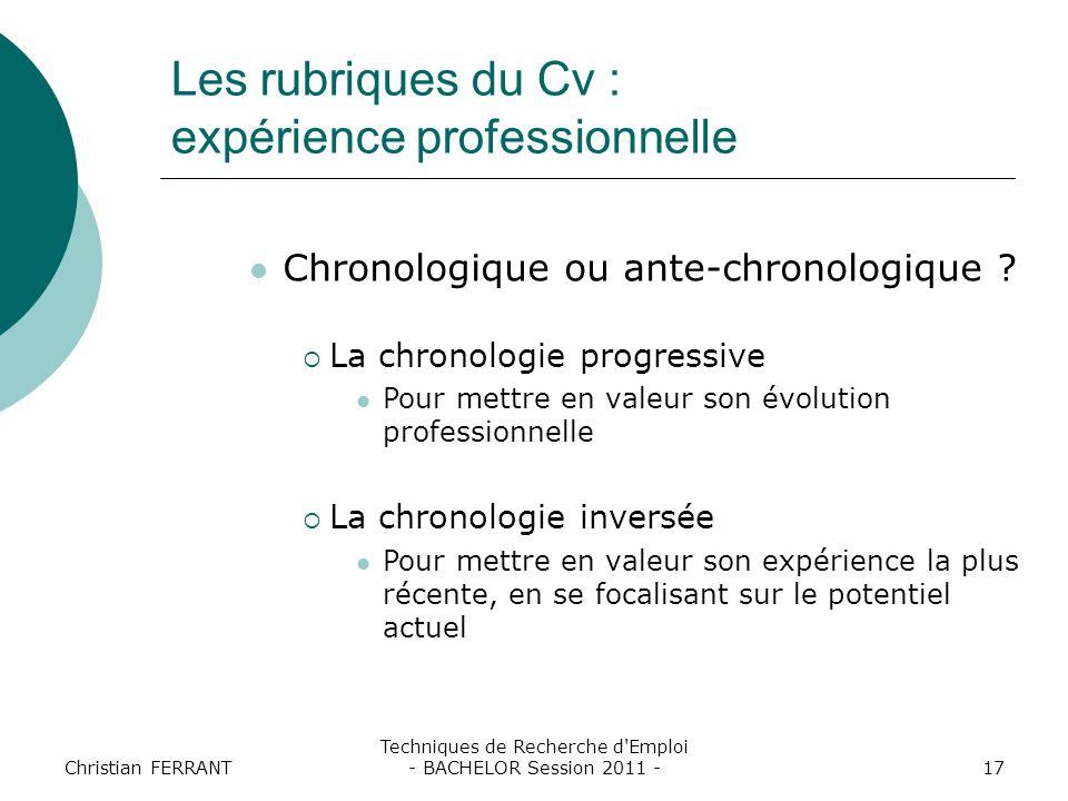 Christian FERRANT Techniques de Recherche d'Emploi - BACHELOR Session 2011 -17 Chronologique ou ante-chronologique ?  La chronologie progressive Pour