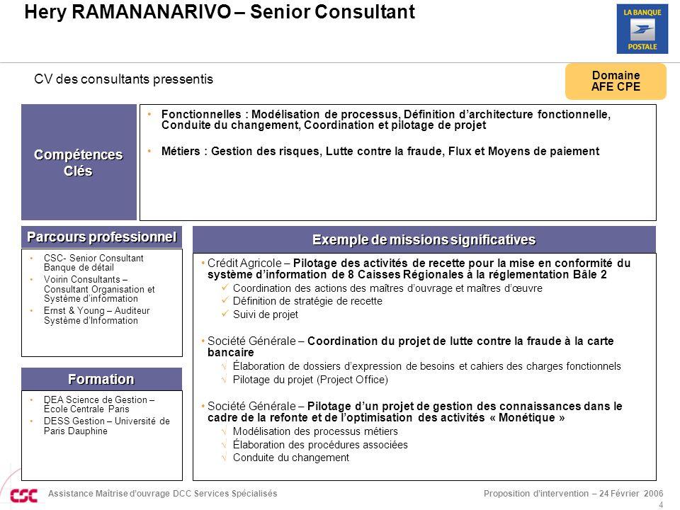 Proposition d'intervention – 24 Février 2006Assistance Maîtrise d'ouvrage DCC Services Spécialisés 4 Hery RAMANANARIVO – Senior Consultant Compétences