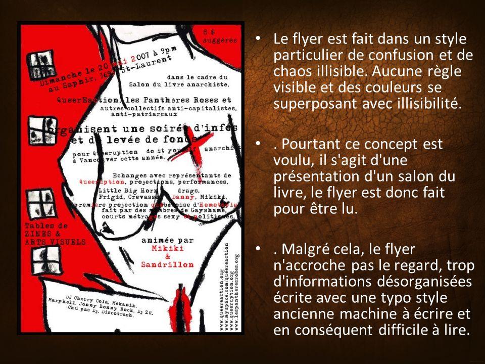 Le flyer est fait dans un style particulier de confusion et de chaos illisible. Aucune règle visible et des couleurs se superposant avec illisibilité.