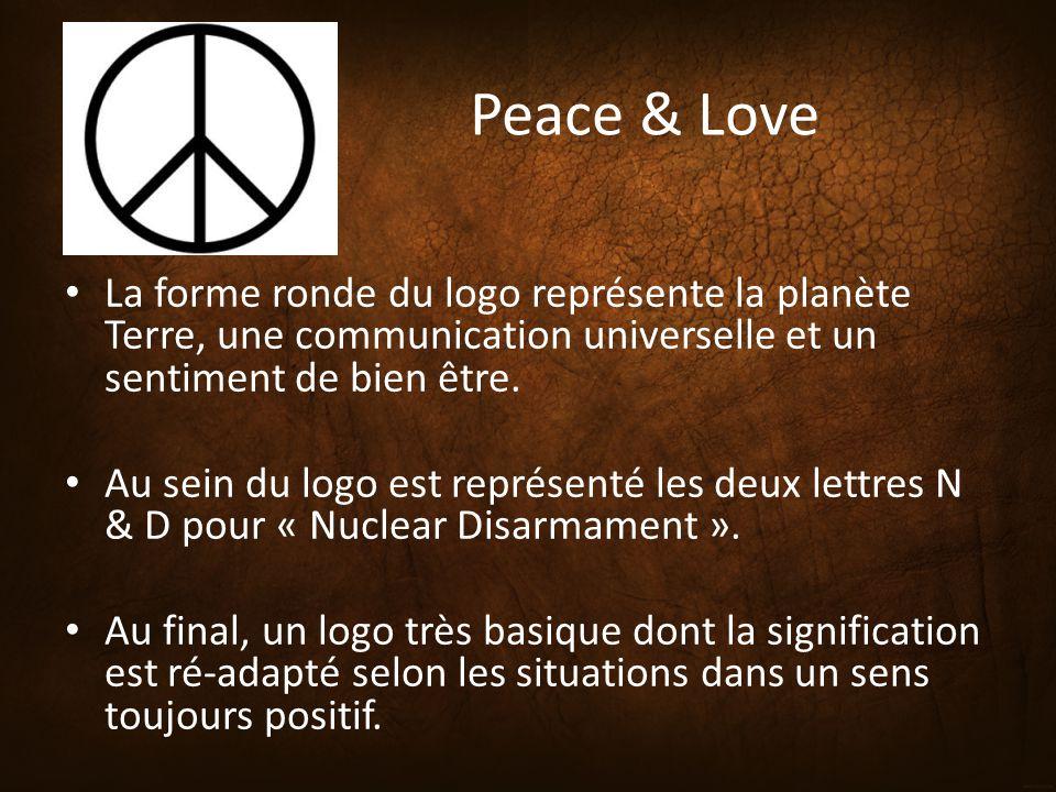 Peace & Love La forme ronde du logo représente la planète Terre, une communication universelle et un sentiment de bien être. Au sein du logo est repré