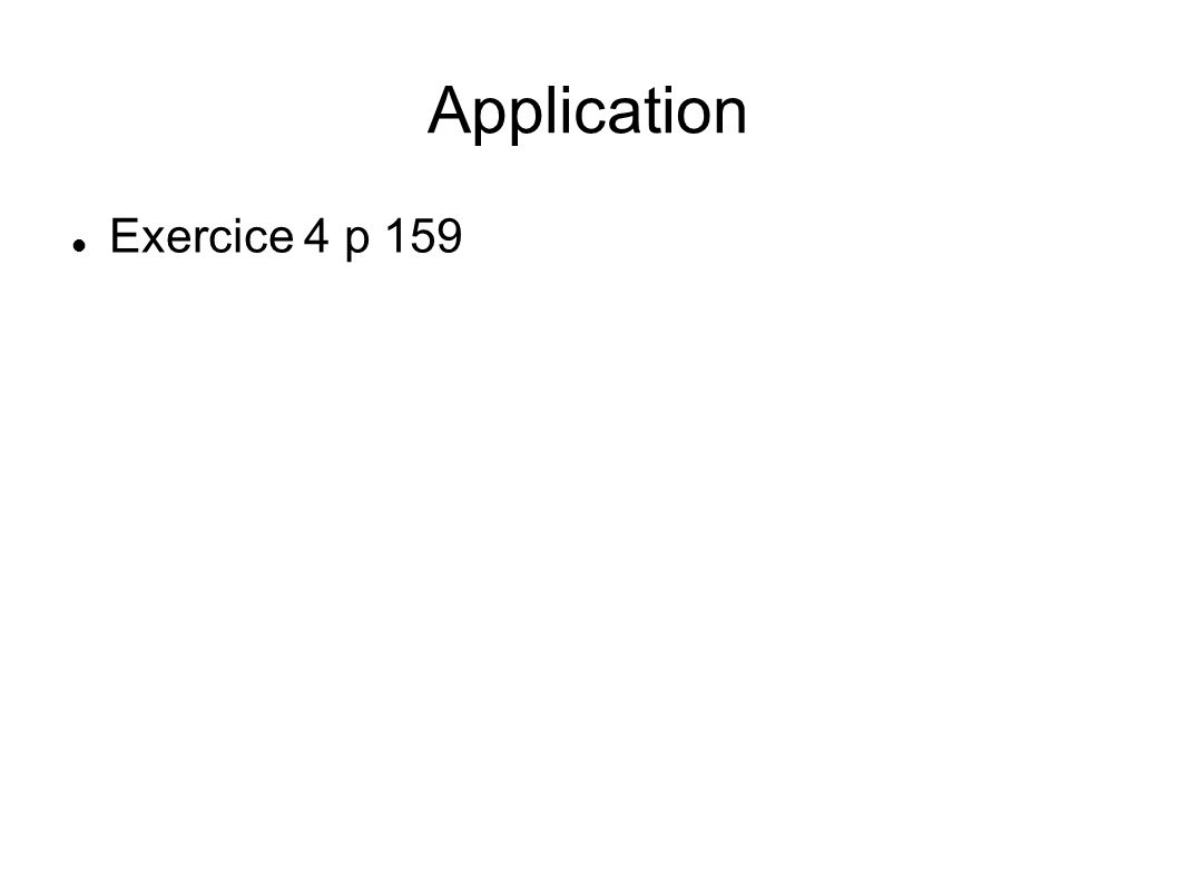 Application Exercice 4 p 159