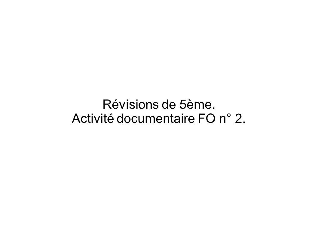 Révisions de 5ème. Activité documentaire FO n° 2.