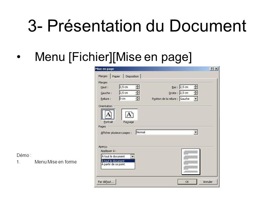 3- Présentation du Document Menu [Fichier][Mise en page] Démo : 1.Menu Mise en forme