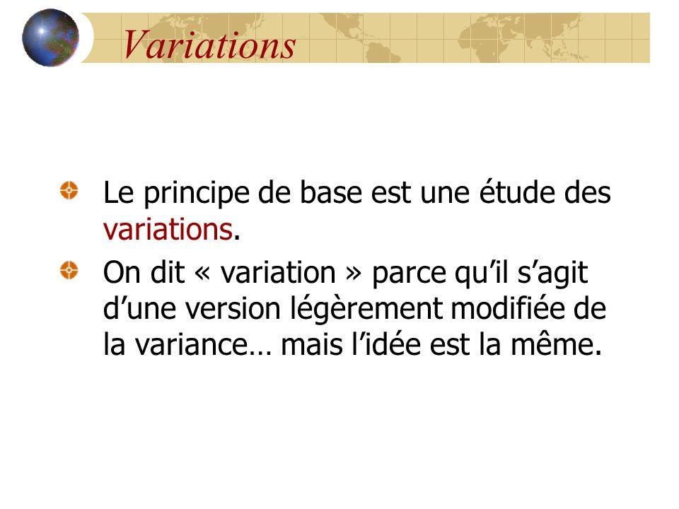 Le principe de base est une étude des variations. On dit « variation » parce qu'il s'agit d'une version légèrement modifiée de la variance… mais l'idé