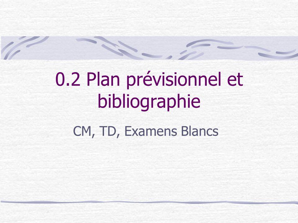 0.2 Plan prévisionnel et bibliographie CM, TD, Examens Blancs