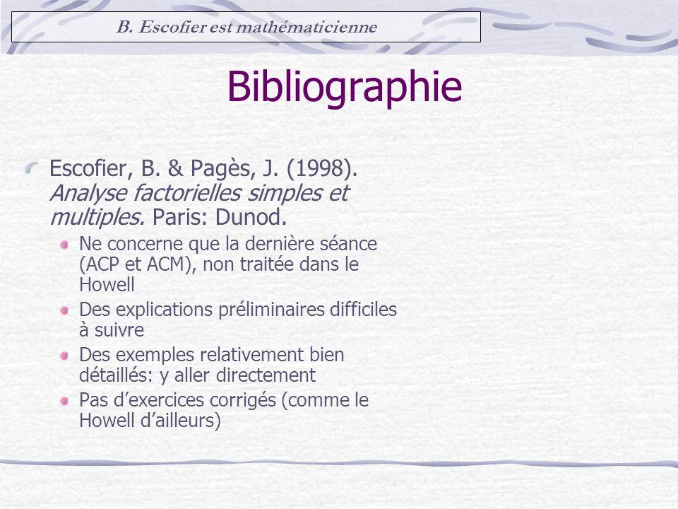 Bibliographie Escofier, B.& Pagès, J. (1998). Analyse factorielles simples et multiples.