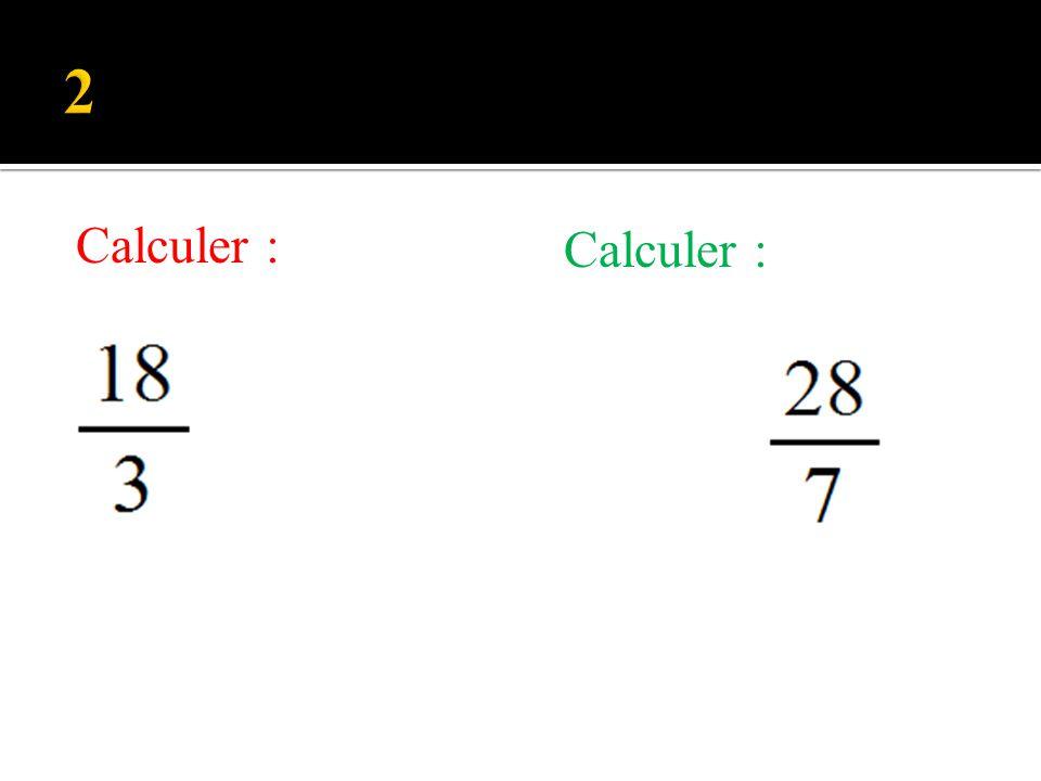 Calculer :