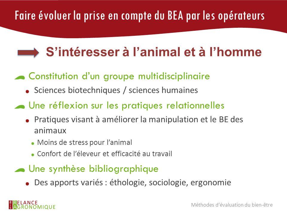 Faire évoluer la prise en compte du BEA par les opérateurs Constitution d'un groupe multidisciplinaire Sciences biotechniques / sciences humaines Une